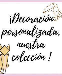Decoración Personalizada Nuestra Colección